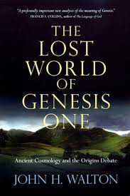 The Lost World of Genesis One (Walton)